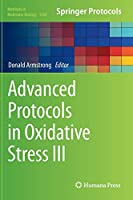 Advanced Protocols in Oxidative Stress III (Methods in Molecular Biology (1208))