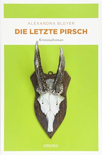 Die letzte Pirsch: Kriminalroman (Sepp Flattacher)