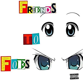 Friends To Foes