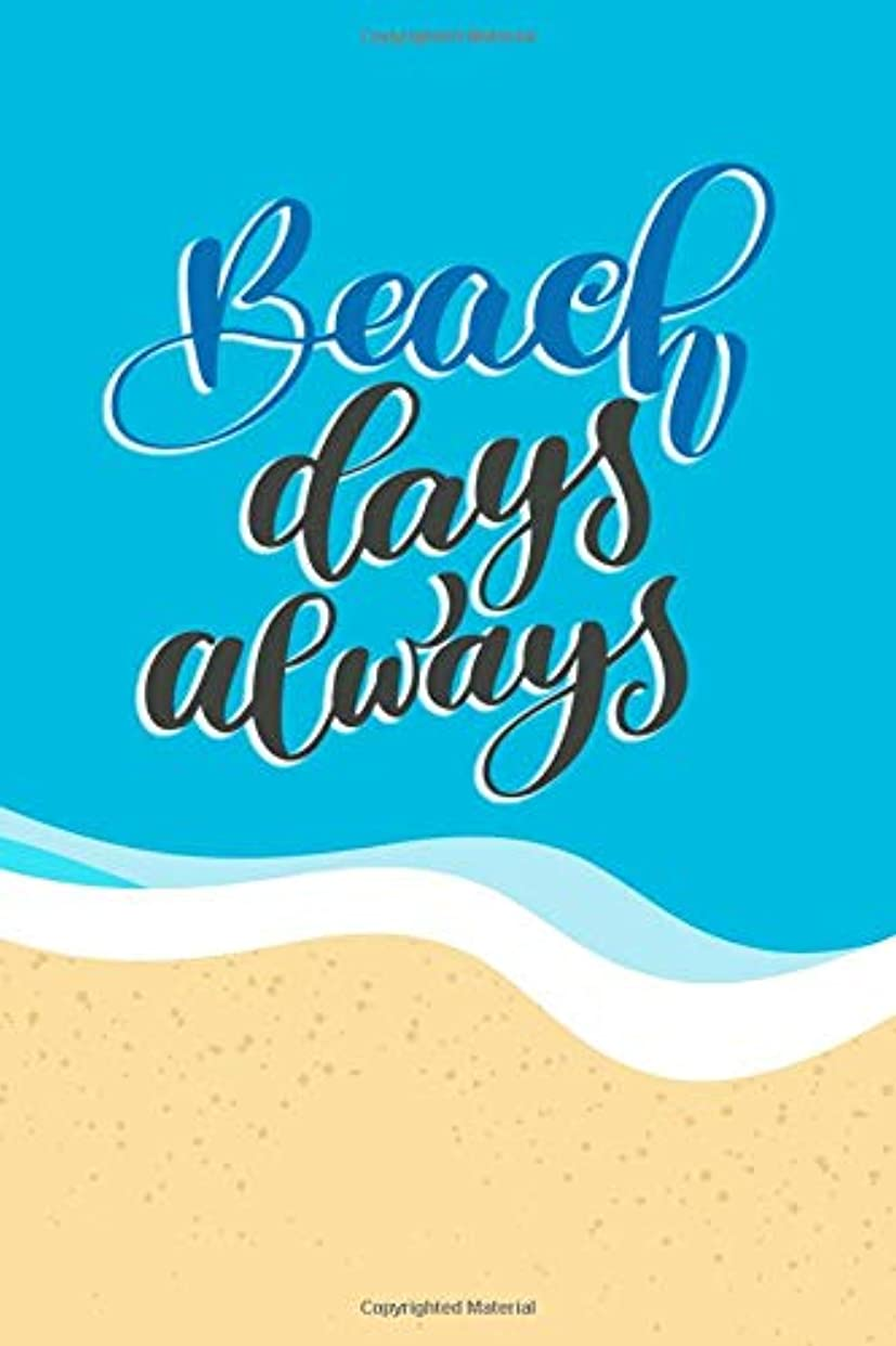 先住民優れたポルティコBeach Days Always: A Beach Inspired Journal ~ Beautiful Gift Notebook With Summer Quotes ~ Beach Bum