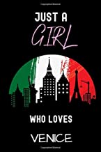 Just a Girl Who Loves Venice Journal Notebook: Gift For Venice The Italian City Lovers.Gift Idea For Venice Girls,Womens,K...