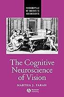 Cognitive Neuroscience Vision (Fundamentals of Cognitive Neuroscience)