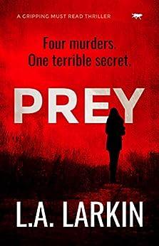 Prey: a gripping must-read thriller by [L.A. Larkin]