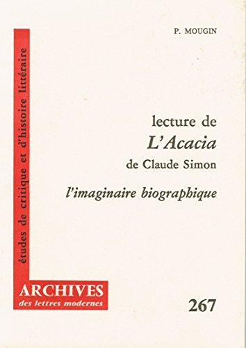 Lecture de 'L'Acacia' de Claude Simon: L'imaginaire biographique