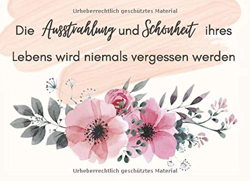 Die Ausstrahlung und Schönheit ihres Lebens wird niemals vergessen werden: Kondolenzbuch für Beerd