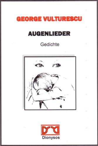 AUGENLIEDER - Gedichte (Gegenwartslyrik) (Rumänische Gegenwartslyrik 3)