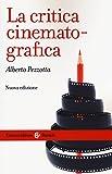 La critica cinematografica. Nuova ediz.