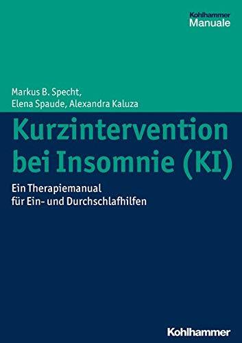 Kurzintervention bei Insomnie (KI): Eine Anleitung zur Behandlung von Ein- und Durchschlafstörungen