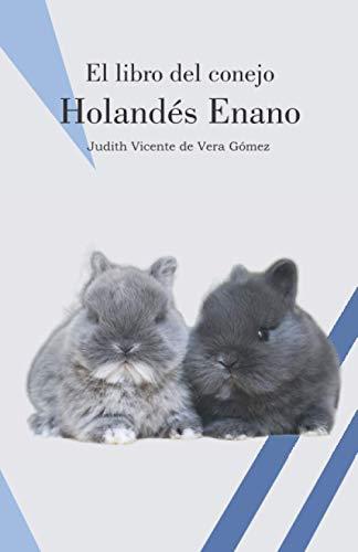 El libro del conejo Holandés Enano (CONEJOS DE RAZA)