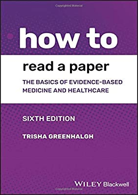 How to Read a Paper: The Basics of Evidence-based Medicine and Healthcare by Wiley–Blackwell