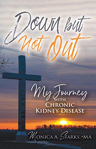 Down but Not Out: My Journey with Chronic Kidney Disease (Down but Not Out! Book 1)
