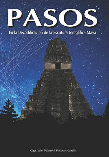 PASOS: En la Decodificación de la Escritura Jeroglífica Maya