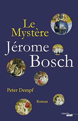 Le Mystère Jérôme Bosch (Thrillers)