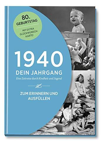 1940 - Dein Jahrgang: Eine Zeitreise durch Kindheit und Jugend zum Erinnern und Ausfüllen - 80. Geburtstag (Geschenke-Kosmos Jahrgangsbücher zum Geburtstag, Jubiläum oder einfach nur so)