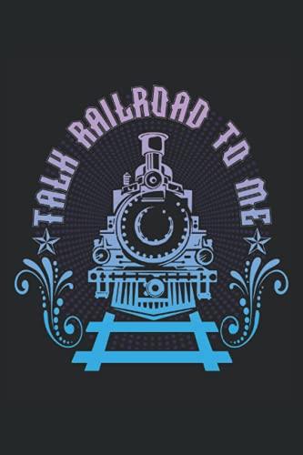 Cuaderno: ferrocarril, maquinista, modelo de ferrocarril,: 120 páginas rayadas: cuaderno, cuaderno de bocetos, diario, lista de tareas pendientes, ... para planificar, organizar y tomar notas.