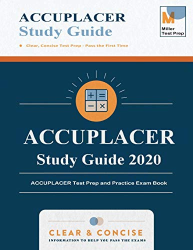 ACCUPLACER Study Guide 2020: ACCUPLACER Test Prep and Practice Exam Book