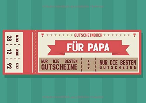 Gutscheinbuch für Papa: Leeres Gutscheinbuch für Väter zum selbst ausfüllen, mit 20 Gutscheinen, (nicht nur) zum Vatertag