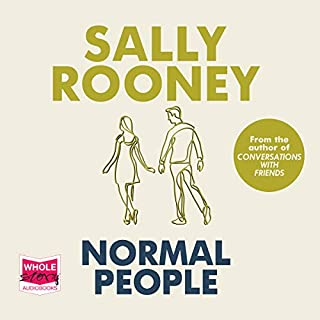 Normal People                   By:                                                                                                                                 Sally Rooney                               Narrated by:                                                                                                                                 Aoife McMahon                      Length: 7 hrs and 36 mins     1,753 ratings     Overall 4.3