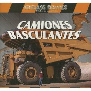 CAMIONES BASCULANTES /GIANT DUMP TRUCKS (Vehiculos Gigantes)