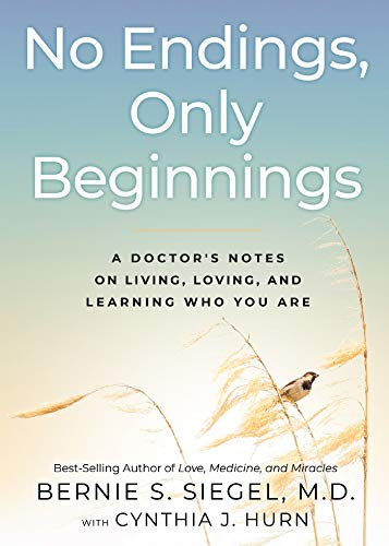 No Endings, Only Beginnings: A Doctor's Notes on Living, Loving, and Learning Who You Are (English Edition)