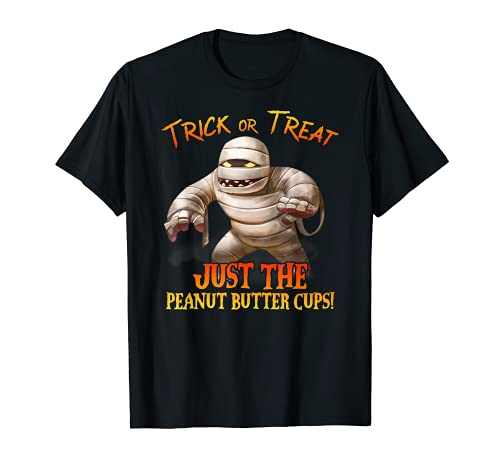 Trick or Treat Just The Peanut Butter Cups Halloween Momia Camiseta