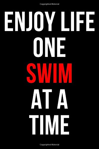 ENJOY LIFE ONE SWIM AT A TIME: Swimming Notebook / Journal / Diary for Swimmers, Gifts for Men Women Boys Girls Kids Coaches, 120 Lined Pages A5 (6x9).
