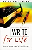 Write for Life: How to Inspire Your Creative Writing