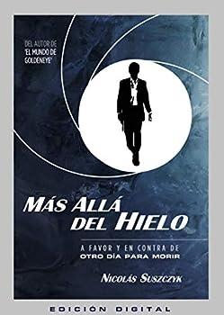 Más Allá Del Hielo  A Favor y en Contra de Otro Día Para Morir  Spanish Edition