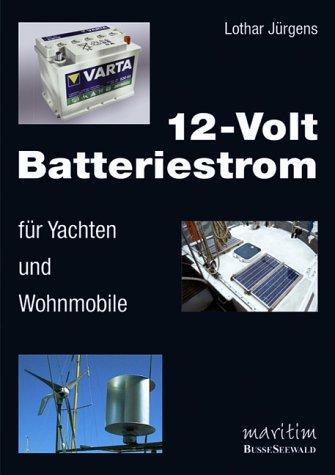 12-Volt-Batteriestrom für Yachten und Wohnmobile