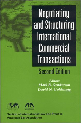 Negotiating and Structuring International Commercial Transactions, 2nd Edition