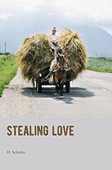 Stealing Love by [H. Schreter]