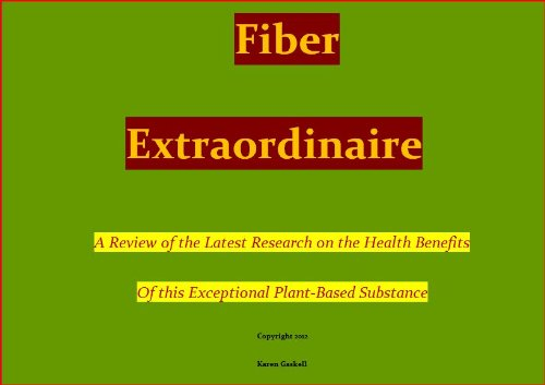 Fiber Extraordinaire - A Review of the Latest Research on the Health Benefits of this Exceptional Plant-Based Substance (English Edition)