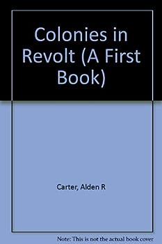 Colonies in Revolt (American Revolution          Oks) 0531105768 Book Cover