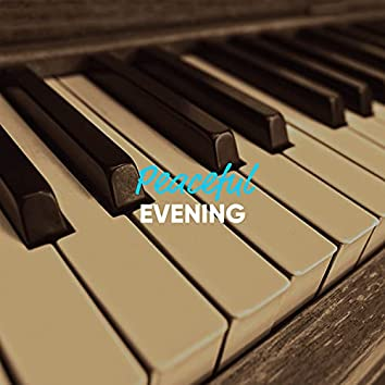 Peaceful Evening Piano Songs