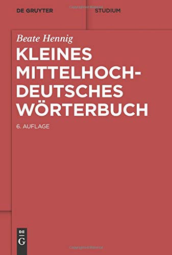 Kleines Mittelhochdeutsches Wörterbuch (De Gruyter Studium)