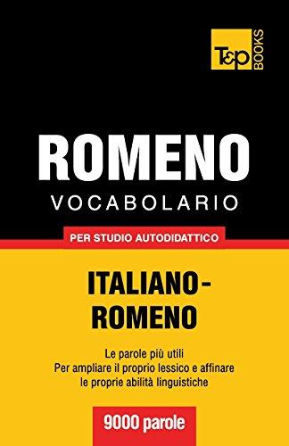 Vocabolario Italiano-Romeno per studio autodidattico - 9000 parole