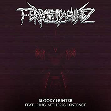 Bloody Hunter (feat. Aetheric Existence)