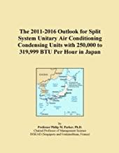 The 2011-2016 Outlook for Split System Unitary Air Conditioning Condensing Units with 250,000 to 319,999 BTU Per Hour in Japan
