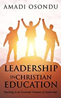 Leadership in Christian Education: Teaching is an Essential Element of Leadership