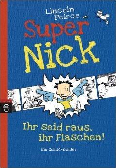 Super Nick - Ihr seid raus, ihr Flaschen!: Ein Comic-Roman Band 2 ( 9. September 2013 )
