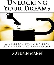 Unlocking Your Dreams: a Biblical study manual for dream interpretation