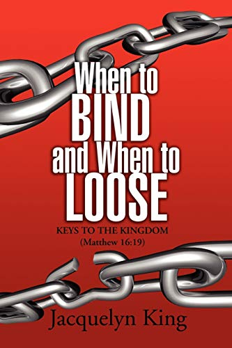 When to Bind and When to Loose: Keys to the Kingdom (Matthew 16:19)
