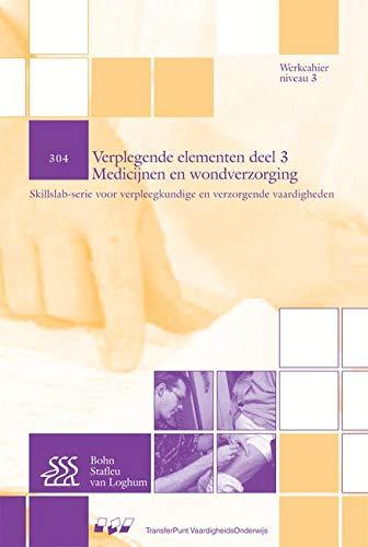 Verplegende elementen deel 3 Medicijnen en wondverzorging: Skilslab-serie voor verpleegkundige en verzorgende vaardigheden