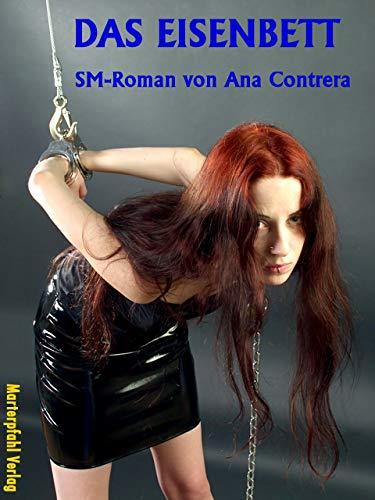 Das Eisenbett: SM-Roman (Schwarze Serie 5)