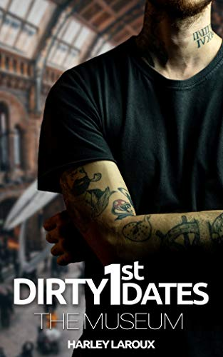 Dirty First Dates: The Museum: An Erotic Shor