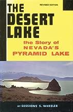 The Desert Lake: The Story of Nevada's Pyramid Lake