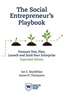The Social Entrepreneur's Playbook: Pressure Test, Plan, Launch and Scale Your Enterprise
