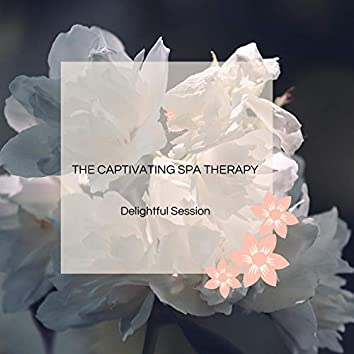 The Captivating Spa Therapy - Delightful Session