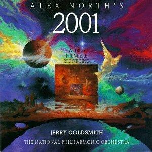 Alex North s 2001: World Premiere Recording