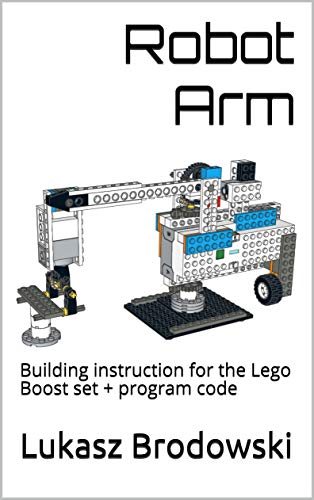 Robot Arm: Building instruction for the Lego Boost set + program code